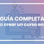 Guía completa para crear un curso online