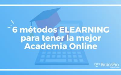 Conoce 6 métodos elearning para tener la mejor Academia Online