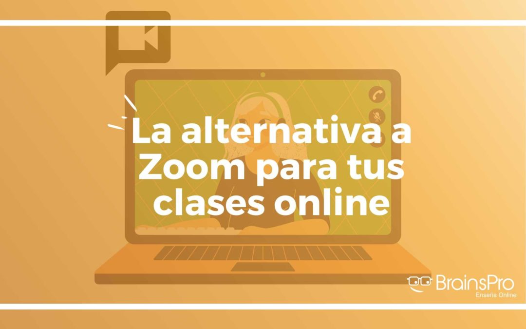 Tu alternativa a Zoom para clases online ➤ BrainsPro 🤓