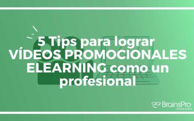 5 Tips para lograr vídeos elearning promocionales como un profesional