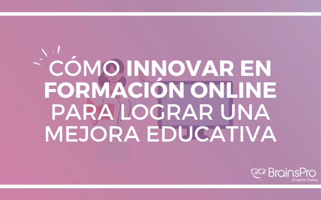 Cómo innovar en formación online para lograr una mejora educativa